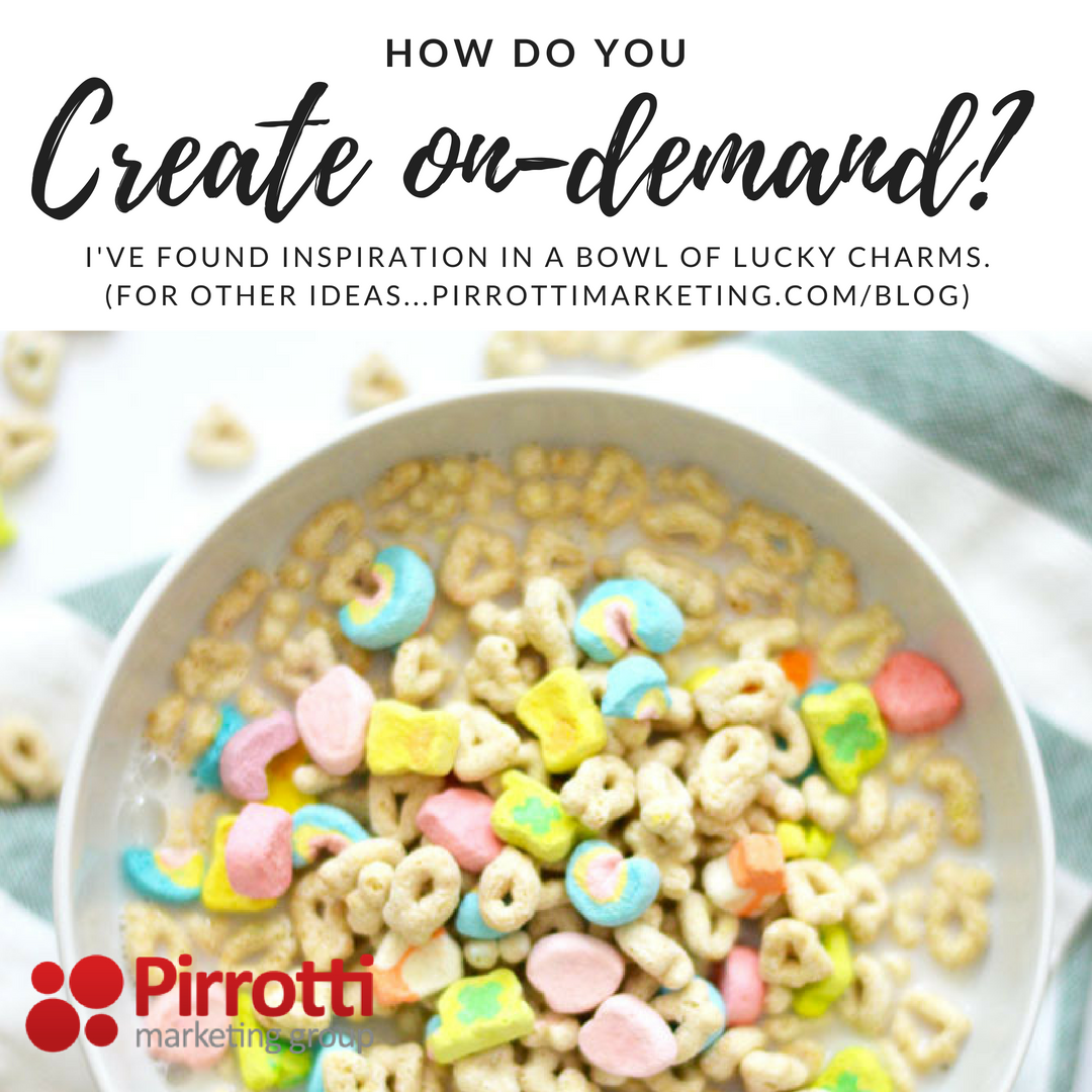 Creating on-demand. The power of Lucky Charms (cereal).
