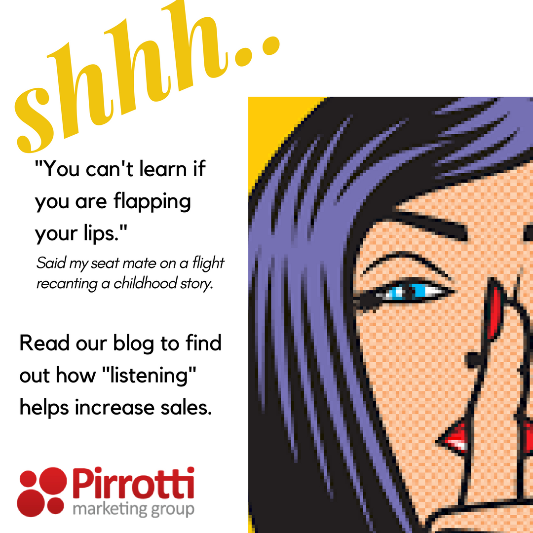 Shhhh…. Listen (& a little more to increase sales)